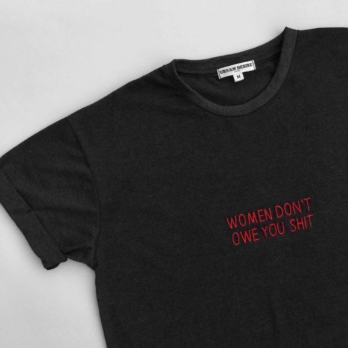 Camiseta Bordada Women Don't Owe You Shit